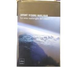 Le sette meraviglie del cosmo -  Narlikar Jayant Vishnu- 2004 Codice edizioni