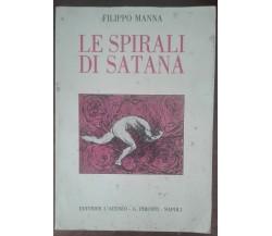 Le spirali di satana - Filippo Manna - L'ateneo - G. Pironti, 1992 - A