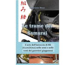 Le trame dei Samurai. L'arte dell'intreccio di fili (Kumihimo) nelle armi e nell