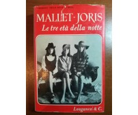 Le tre età della notte - Mallet-Joris - Longanesi & C. - 1972 - M
