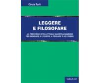 Leggere e filosofare di Cinzia Turli, 2013, Tabula Fati