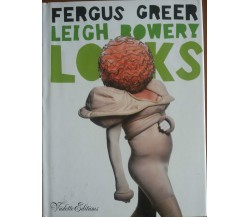 Leigh Bowery Looks - Fergus Greer - Violette Editions,2006 - A