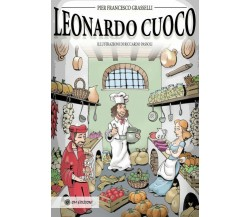 Leonardo cuoco - Pier Francesco Grasselli,  2021, Om Edizioni