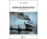 L'epopea dei transatlantici. Evoluzione e declino delle navi passeggeri italiane
