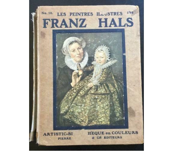 Les Peintres Illustres Franz Hals - M. Henri Roujon -Pierre Lafitte Et Cie Ed- P