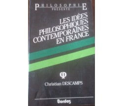 Les idèes philosophiques contemporaines en france - Christian Descamps, 1986 C