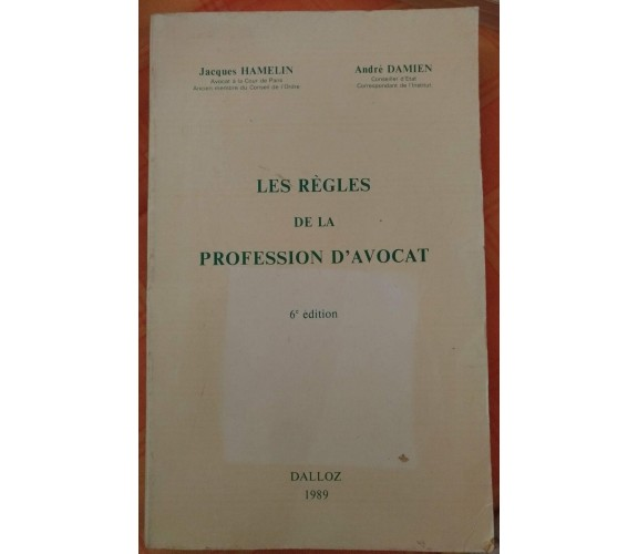 Les règles de la profession d'avocat - J. Hamelin e A. Damien, 1989, Dalloz - S