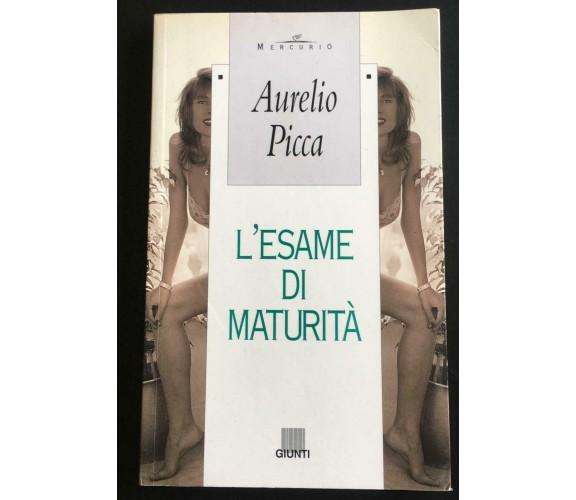 L'esame di maturità - Aurelio Picca,  1995,  Giunti - P