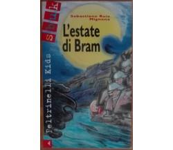 L'estate di Bram - Sebastiano Ruiz Mignone - Feltrinelli,1999 - A