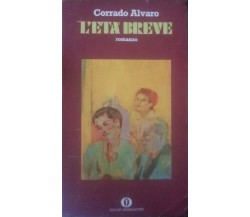 L'età breve - Corrado Alvaro - Oscar Mondadori , 1973 - C