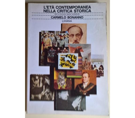 L'età contemporanea nella critica storica - Carmelo Bonanno - 1991, Liviana - L