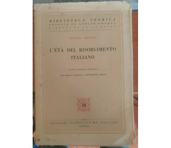 L'età del Risorgimento Italiano - Adolfo Omodeo,1946,Scientifiche  italiane-S