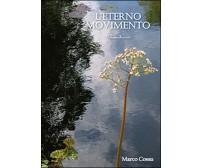 L'eterno movimento - Marco Cossu,  2014,  Youcanprint