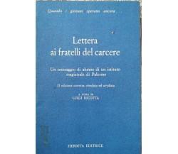 Lettera ai fratelli del carcere  di A Cura Di Luigi Ricotta,  1986,  Herbita- ER