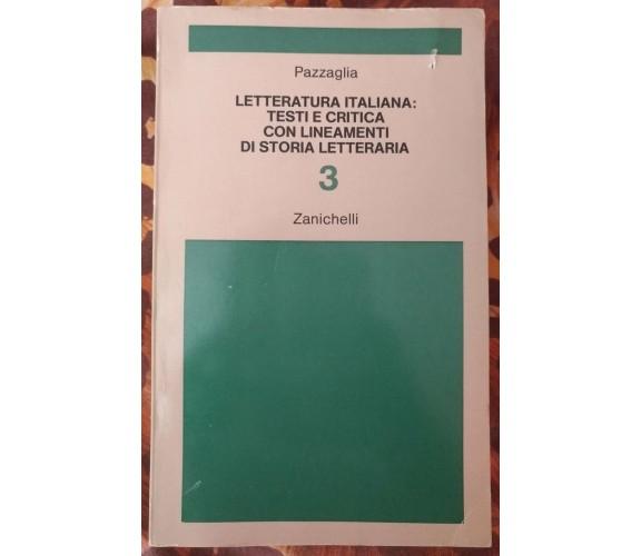 Letteratura italiana: testi e critica 3 - Pazzaglia, 1979, Zanichelli - S