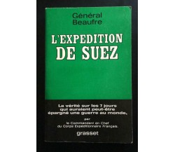 L'expedition De Suez - Général Beaufre,  1967,  Editions Bernard Grasset - P
