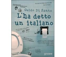 L'ha detto un italiano - di Guido Di Santo,  2014,  Goware