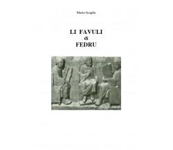 Li favuli di Fedru, di Mario Scaglia,  2019,  Youcanprint - ER