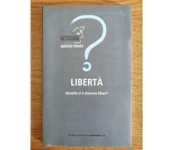 Libertà - Quando si è davvero liberi? - M. Ferraris - L'Espresso - 2012 - AR