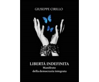 Libertà indefinita  - Giuseppe Cirillo,  2015,  Youcanprint