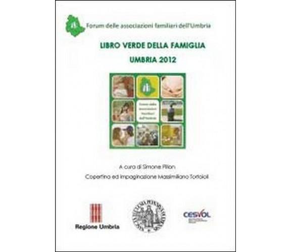 Libro verde della famiglia. Umbria 2012  di Massimiliano Tortoioli,  2013