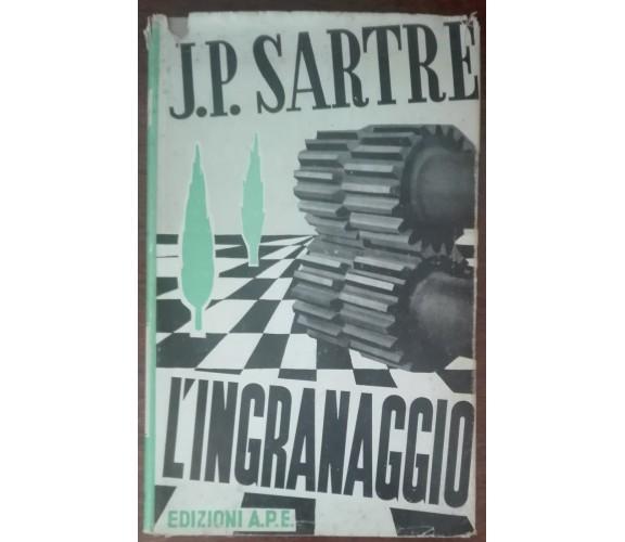 L'ingranaggio - J. P. Sartre - A.P.E., 1953 - A
