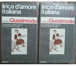 Lirica d'amore italiana a cura di Quasimodo, Vol. I e II - Garzanti,1974 - R