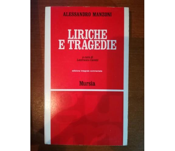 Liriche e tragedie -  Alessandro Manzoni,  1967,  Mursia M