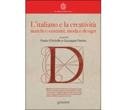 L'italiano e la creatività. Marchi e costumi, moda e design, P. D'Achille, G. P.