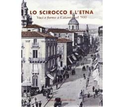 Lo scirocco e l'Etna. Voci e forme a Catania nel '900 - Maimone Nuovo