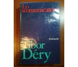 Lo scomunicatore - Tibor Déry - Feltrinelli - 1969 - M