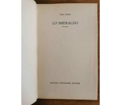 Lo smeraldo - M. Soldati - Mondadori - 1974 - AR
