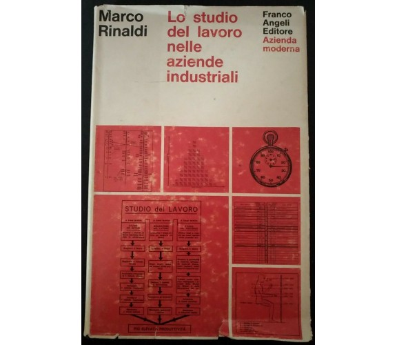 Lo studio del lavoro nelle aziende industriali - Marco Rinaldi,1971, Angeli - S