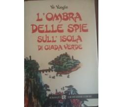 L'ombra delle spie sull'isola di giada verde - Ye Yonglie , 1989 - C