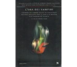 L'ora dei vampiri - I desideri dei vampiri svelati in venticinque racconti...