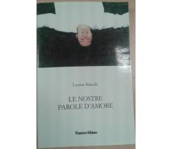 Lorena Bianchi- Le nostre parole d'amor -  Panozzo - 2007 - M