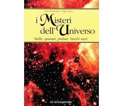 Luca Parravicini Luigi Viazzo I MISTERI DELL'UNIVERSO STELLE QUASAR PULSAR BUCHI