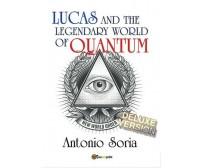 Lucas and the legendary world of Quantum (Deluxe version)  di Antonio Soria- ER