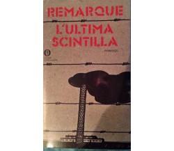 L'ultima scintilla - Remarque - Mondadori - 1952 - MP