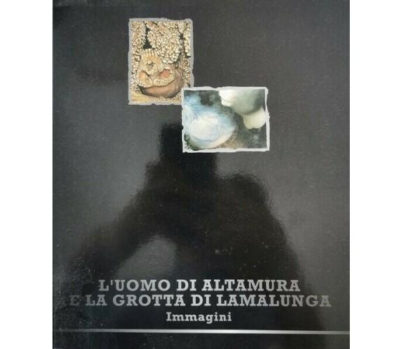 L'uomo di altamura e la grotta di Lamalunga (immagini fotografiche) - ER
