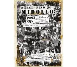 MARCI FINO AL MIDOLLO: sussidiario Punk, Hardcore, Oi!, Skinhead italiano '76-89