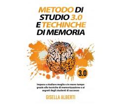 METODO DI STUDIO 3.0 E TECNICHE DI MEMORIA; Impara a studiare meglio e in meno