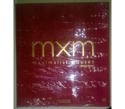 MXM MAXIMALIST HOUSES - Encarna Castillo - H Kliczkowski - L