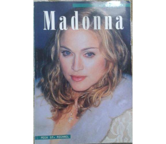 Madonna si racconta - Mick St. Michael,  2001,  Edizioni Lo Vecchio