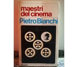 Maestri del cinema di Pietro Bianchi,  1972,  Garzanti-F