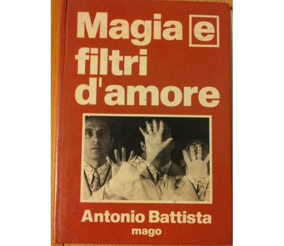 Magia e filtri d'amore - Battista - Copyright By Antonio Battista,1972 - R