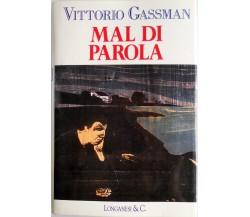 Mal di parola - Vittorio Gassman,  1992,  Longanesi & C.