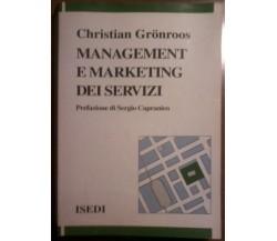 Management e marketing dei servizi - Christian Gronroos - Isedi, 1994 - L
