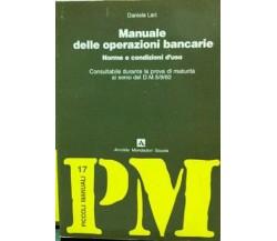 Manuale delle operazioni bancarie : norme e condizioni d'uso -  Daniele Lari