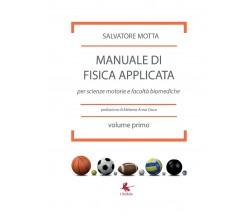 Manuale di Fisica Applicata per scienze motorie e facolta` biomediche (S. Motta)